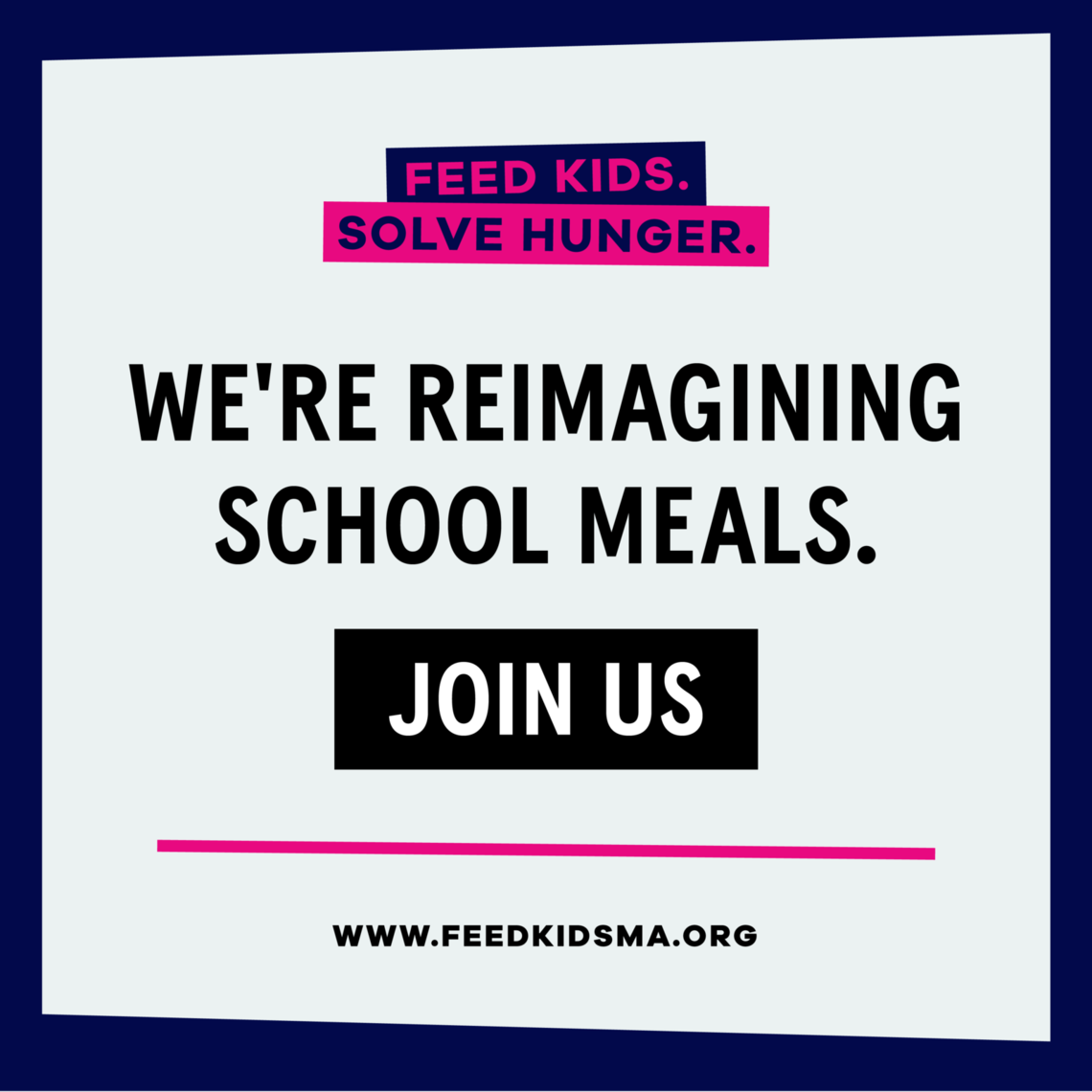 We're reimagining school meals. Join us on our Feed Kids Campaign